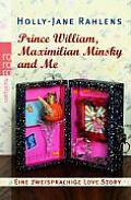 Prince William Maximilian Minsky & Me