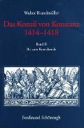 Das Konzil Von Konstanz 1414-1418. Bis Zur Abreise Sigismunds Nach Narbonne