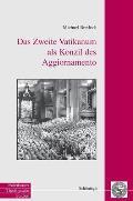 Das Zweite Vatikanum Als Konzil Des Aggiornamento