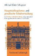 Hauptstadtegoismus Und Preußische Schulverwaltung