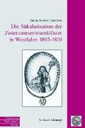 Die Säkularisation Der Zisterzienserinnenklöster in Westfalen 1803 Bis 1810