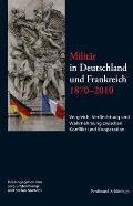 Militär in Deutschland Und Frankreich 1870-2010