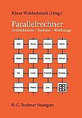 Parallelrechner: Architekturen -- Systeme -- Werkzeuge