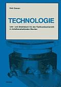 Technologie: Lehr- Und Arbeitsbuch F?r Den Fachkundeunterricht in Metallverarbeitenden Berufen