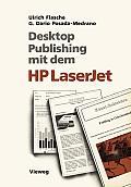 Desktop Publishing Mit Dem HP LaserJet: Anwendungen Mit Word, Windows, PageMaker Und Ventura Publisher