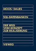 Sql-Datenbanken: Der Weg Vom Konzept Zur Realisierung in Dbase: Eine Schrittweise Und Praxisnahe Einf?hrung