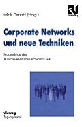 Corporate Networks Und Neue Techniken: Proceedings Des Telekom-Anwender-Kongress '94