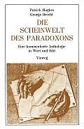 Die Scheinwelt Des Paradoxons: Eine Kommentierte Anthologie in Wort Und Bild