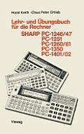 Lehr- Und ?bungsbuch F?r Die Rechner Sharp Pc-1246/47, Pc-1251, Pc-1260/61, Pc-1350, Pc-1401/02