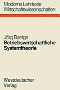 Betriebswirtschaftliche Systemtheorie: Regelungstheoretische Planungs-?berwachungsmodelle F?r Produktion, Lagerung Und Absatz
