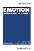 Emotion, Gesellschaft Und Kultur: Grundz?ge Einer Soziologischen Theorie Der Emotionen