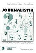 Journalistik: Theorie Und Praxis Aktueller Medienkommunikation Band 3: Quiz Und Forum (Fragen/Antworten, Diskussion, Evaluation)