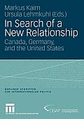In Search of a New Relationship: Canada, Germany and the United States
