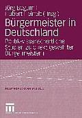 B?rgermeister in Deutschland: Politikwissenschaftliche Studien Zu Direkt Gew?hlten B?rgermeistern