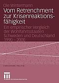 Vom Retrenchment Zur Krisenreaktionsf?higkeit: Ein Empirischer Vergleich Der Wohlfahrtsstaaten Schweden Und Deutschland 1990-2000