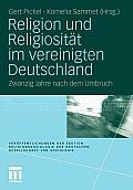 Religion Und Religiosit?t Im Vereinigten Deutschland: Zwanzig Jahre Nach Dem Umbruch