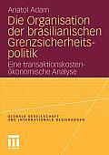 Die Organisation Der Brasilianischen Grenzsicherheitspolitik: Eine Transaktionskosten?konomische Analyse