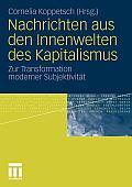 Nachrichten Aus Den Innenwelten Des Kapitalismus: Zur Transformation Moderner Subjektivit?t