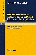 B?cklund Transformations, the Inverse Scattering Method, Solitons, and Their Applications: Proceedings of the Nsf Research Workshop on Contact Transfo