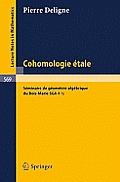 Cohomologie Etale: S?minaire de G?om?trie Alg?brique Du Bois-Marie Sga 4 1/2