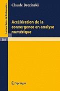 Acceleration de la Convergence En Analyse Numerique