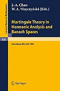 Martingale Theory in Harmonic Analysis and Banach Spaces: Proceedings of the Nsf-Cbms Conference Held at the Cleveland State University, Cleveland, Oh