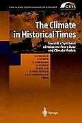 The Climate in Historical Times: Towards a Synthesis of Holocene Proxy Data and Climate Models