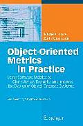Object Oriented Metrics in Practice Using Software Metrics to Characterize Evaluate & Improve the Design of Object Oriented Systems