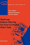 Nonlinear Kalman Filtering for Force Controlled Robot Tasks