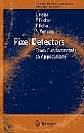 Pixel Detectors: From Fundamentals to Applications