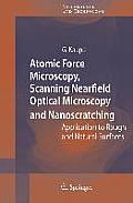 Atomic Force Microscopy Scanning Nearfield Optical Microscopy & Nanoscratching Application to Rough & Natural Surfaces