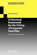 A Structural Framework for the Pricing of Corporate Securities: Economic and Empirical Issues