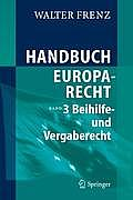 Handbuch Europarecht: Band 3: Beihilfe- und Vergaberecht