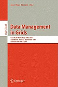 Data Management in Grids: First Vldb Workshop, Dmg 2005, Trondheim, Norway, September 2-3, 2005, Revised Selected Papers