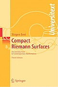 Compact Riemann Surfaces: An Introduction to Contemporary Mathematics