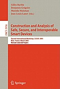 Construction and Analysis of Safe, Secure, and Interoperable Smart Devices: Second International Workshop, Cassis 2005, Nice, France, March 8-11, 2005