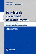 Deontic Logic and Artificial Normative Systems: 8th International Workshop on Deontic Logic in Computer Science, Deon 2006, Utrecht, the Netherlands,
