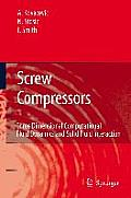 Screw Compressors Three Dimensional Computational Fluid Dynamics & Solid Fluid Interaction