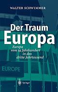 Der Traum Europa: Europa Vom 19. Jahrhundert in Das Dritte Jahrtausend