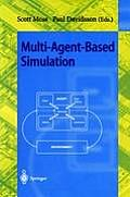 Multi-Agent-Based Simulation: Second International Workshop, Mabs 2000, Boston, Ma, Usa, July 2000; Revised and Additional Papers
