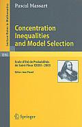 Concentration Inequalities and Model Selection: Ecole d'Et? de Probabilit?s de Saint-Flour XXXIII - 2003