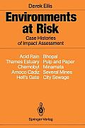 Environments at Risk: Case Histories of Impact Assessment