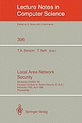 Local Area Network Security: Workshop Lansec '89. European Institute for System Security (E.I.S.S.) Karlsruhe, Frg, April 3-6, 1989. Proceedings