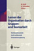 Lernen Der Organisation Durch Gruppen- Und Teamarbeit: Wettbewerbsvorteile Durch Umfassende Unternehmensplanung