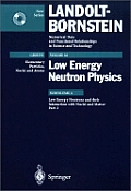 Low Energy Neutrons and Their Interaction with Nuclei and Matter 2 [With CDROM]