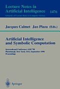 Artificial Intelligence and Symbolic Computation: International Conference Aisc'98, Plattsburgh, New York, Usa, September 16-18, 1998, Proceedings