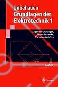 Grundlagen Der Elektrotechnik 1: Allgemeine Grundlagen, Lineare Netzwerke, Station?res Verhalten