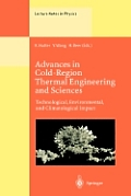 Advances in Cold-Region Thermal Engineering and Sciences: Technological, Environmental, and Climatological Impact Proceedings of the 6th International