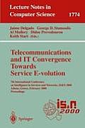 Telecommunications and It Convergence. Towards Service E-Volution: 7th International Conference on Intelligence in Services and Networks, Is&n 2000, A