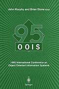 Oois' 95: 1995 International Conference on Object Oriented Information Systems, 18-20 December 1995, Dublin. Proceedings